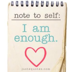 Note to self I am enough