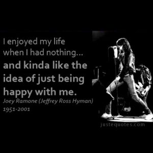 I enjoyed my life when I had nothing …