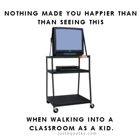 Nothing made you happier than seeing this when walking into a classroom as a kid.