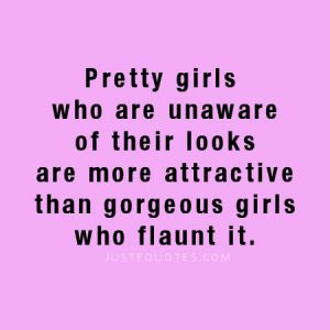 Pretty girls who are unaware of their looks …