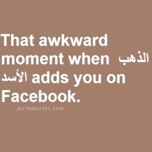 That awkward moment when …