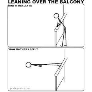 Leaning over the balcony. How it really is …