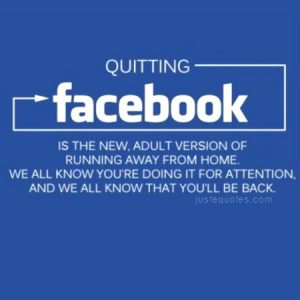 Quitting Facebook is the new, adult version of running away …