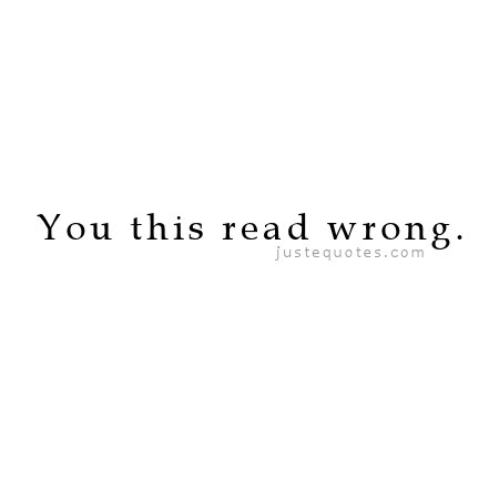 You this read wrong.