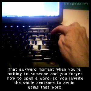 That awkward moment when you're writing to someone …