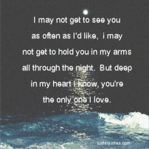 I may not get to see you as often as I'd like, I may not get to hold you …