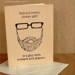 Behind every clever girl is a guy with a beard …