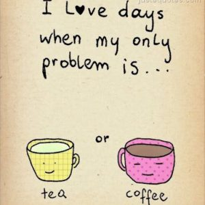 I love days when my only problem is …