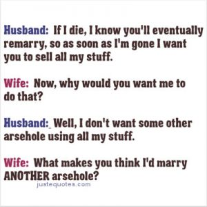 Husband: If I die, I know you'll eventually remarry, so …