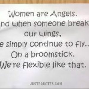 Women are Angels. And when someone breaks our wings …