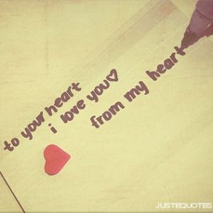 To you heart: I love you. From: my heart