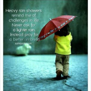 Heavy rain showers remind me of challenges in life …