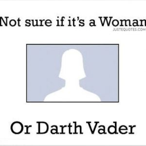 Not sure if it's a woman or Darth Vader.
