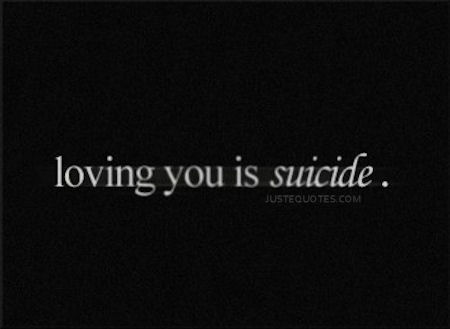 Loving you is suicide