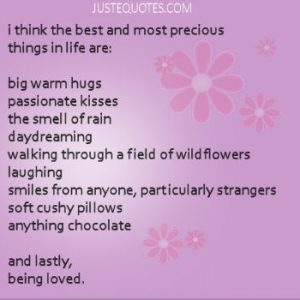 I think the best and most precious things in life are …