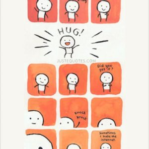 Hello I am going to give you a hug from me to you