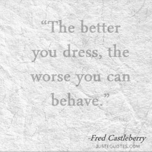 The better you dress, the worse you can behave