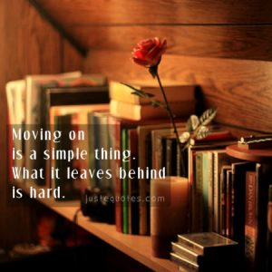 Moving on is a simple thing