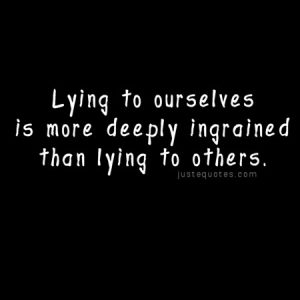 Lying to ourselves is more deeply ingrained than lying to others