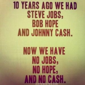 10 years ago we had Steve Jobs, Bob Hope, and Johnny Cash …