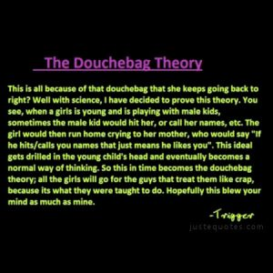 The Douchebag Theory