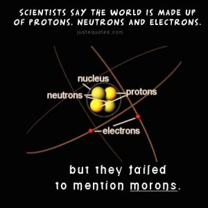Scientists say the world is made up of protons …