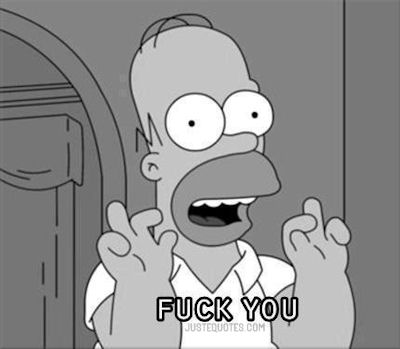 F*ck You - Homer Simpson