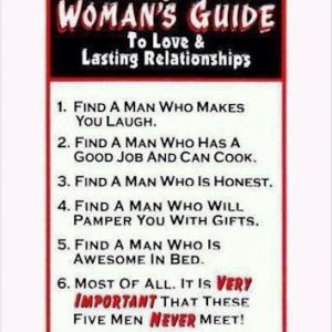 Woman's guide to love and lasting relationships: 1. find a man who makes you laugh …
