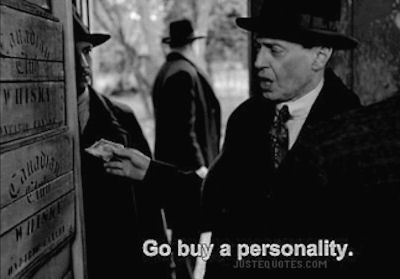 Go buy a personality