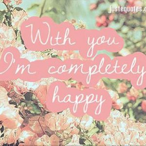 With you I'm completely happy