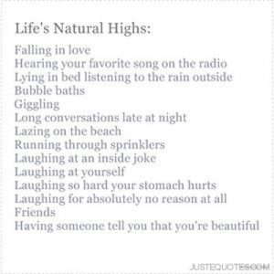 Life's Natural Highs: Falling in love, hearing your favorite song on the radio,